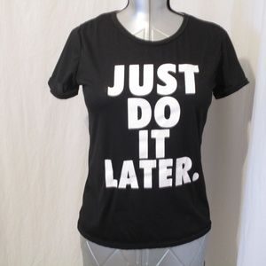 Tops - 'Just Do It Later' Graphic Tee
